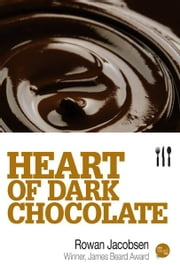 Heart of Dark Chocolate ebook by Rowan Jacobsen
