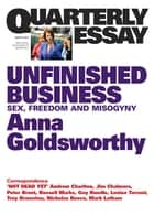 Quarterly Essay 50 Unfinished Business - Sex, Freedom and Misogyny ebook by