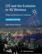 LTE and the Evolution to 4G Wireless ebook by Moray Rumney,Agilent Technologies