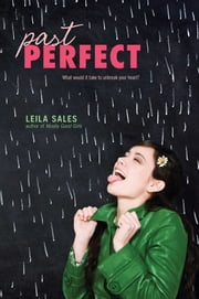 Past Perfect ebook by Leila Sales