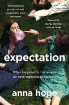 Expectation - The most razor-sharp and heartbreaking novel of the year ebook by