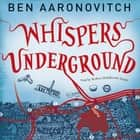 Whispers Under Ground - The Third Rivers of London novel audiobook by Ben Aaronovitch