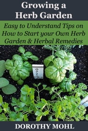 Growing a Herb Garden ebook by Dorothy Mohl