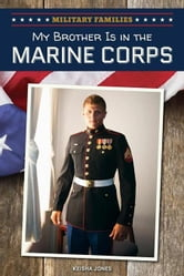 My Brother Is in the Marine Corps ebook by Jones, Keisha