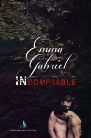 Indomptable | Romance Gay, Livre Gay, MxM ebook by Emma Gabriel