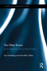 The Other Russia - Local experience and societal change ebook by Leo Granberg,Ann-Mari Sätre