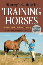Storey's Guide to Training Horses, 2nd Edition ebook by Heather Smith Thomas