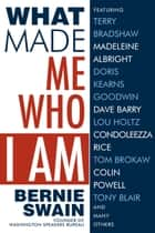 What Made Me Who I Am ebook by Bernie Swain