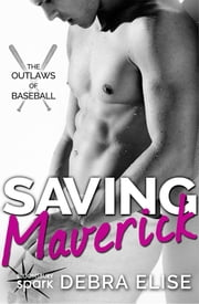 Saving Maverick ebook by Debra Elise