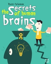 The Secrets Of Human Brain ebook by Ross  Coleman