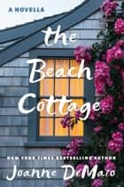 The Beach Cottage ebook by Joanne DeMaio