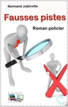 Fausses pistes - Roman policier ebook by Normand Jubinville