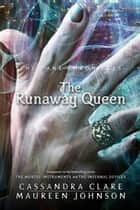 The Bane Chronicles 2: The Runaway Queen ebook by