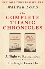 The Complete Titanic Chronicles - A Night to Remember and The Night Lives On ebook by Kobo.Web.Store.Products.Fields.ContributorFieldViewModel