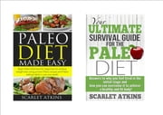 Paleo Diet Box Set 2: Paleo Diet Made Easy & The Ultimate Survival Guide for the Paleo Diet: Why is the caveman diet making me tired? - All about the Paleo Diet, #3 ebook by Scarlett Atkins