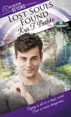 Lost Souls Found ebook by Kris T. Bethke
