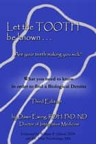 Let the Tooth Be Known ebook by Dawn Ewing