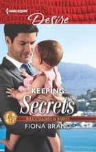 Keeping Secrets - A Billionaire Boss Workplace Romance ebook by Fiona Brand