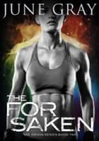 The Forsaken - (A Romantic Urban Fantasy) ebook by June Gray