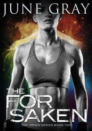 The Forsaken - (A Romantic Urban Fantasy) ebook by June Gray,Wilette Youkey