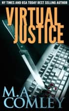 Virtual Justice ebook by M A Comley