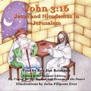 John 3:16: Jesus And Nicodemus In Jerusalem ebook by Jim Reimann