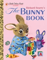 Richard Scarry's The Bunny Book ebook by Patsy Scarry,Richard Scarry
