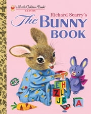 Richard Scarry's The Bunny Book ebook by Patricia M. Scarry,Richard Scarry