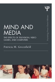 Mind and Media - The Effects of Television, Video Games, and Computers ebook by Patricia M. Greenfield