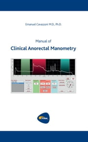 Manual of Clinical Anorectal Manometry ebook by Emanuel Cavazzoni