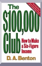 The $100,000 Club ebook by D. A. Benton