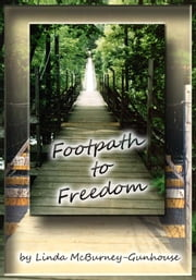 Footpath to Freedom ebook by Linda McBurney-Gunhouse