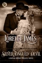Silver-Tongued Devil ebook by Lorelei James