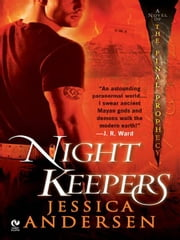 Nightkeepers - A Novel of the Final Prophecy ebook by Jessica Andersen