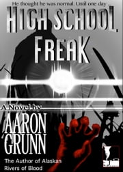 High School Freak ebook by Aaron Grunn