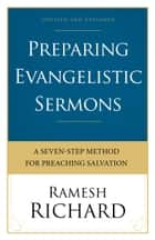 Preparing Evangelistic Sermons ebook by Ramesh Richard