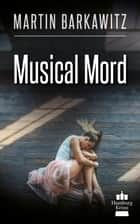 Musical Mord - SoKo Hamburg 2 - ein Heike Stein Krimi ebook by