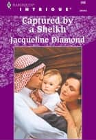 Captured by a Sheikh ebook by Jacqueline Diamond