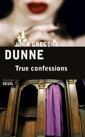 True Confessions ebook by John Gregory Dunne