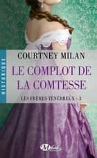 Le Complot de la comtesse ebook by Courtney Milan