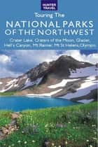 Great American Wilderness: Touring the National Parks of the Northwest ebook by Larry Ludmer