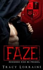 Faze - Rosewood High ebook by Tracy Lorraine
