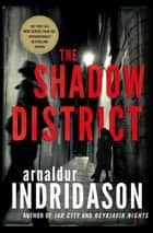 The Shadow District - A Thriller ebook by Arnaldur Indridason