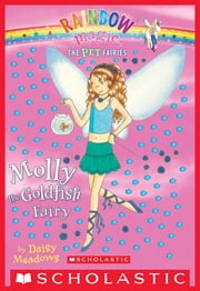 Pet Fairies #6: Molly the Goldfish Fairy - A Rainbow Magic Book ebook by Daisy Meadows