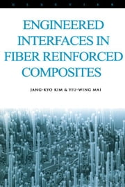 Engineered Interfaces in Fiber Reinforced Composites ebook by Kobo.Web.Store.Products.Fields.ContributorFieldViewModel