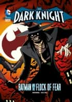 The Dark Knight: Batman and the Flock of Fear ebook by Matthew K Manning,Luciano Vecchio
