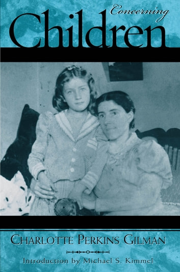 Concerning Children ebook by Charlotte Perkins Gilman,Michael Kimmel
