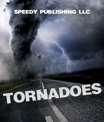 Tornadoes ebook by Speedy Publishing