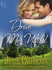 Drive Me Wild - A Loveswept Classic Romance ebook by Julie Ortolon