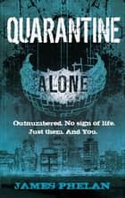 Quarantine - Number 3 in series ebook by James Phelan